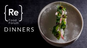 {Re} Food Forum: 6 Exclusive Dinners Available