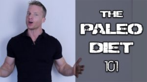 The Paleo Diet 101 – Make your body fat disappear