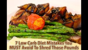 Low Carb Diet Mistakes – 7 Most Common