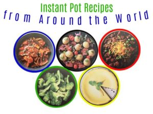 Instant Pot Recipes from Around the World