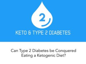 Can Type 2 Diabetes Be Conquered Eating a Ketogeni…