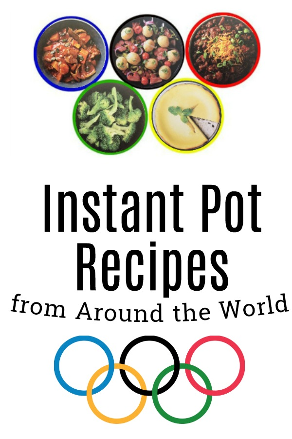 29 Instant Pot recipes from 29 different countries...celebrate the olympics by trying foods from other nations