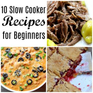 10 Slow Cooker Recipes for Beginners