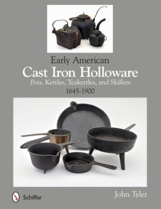 Early American Cast Iron Holloware 1645-1900: Pots...