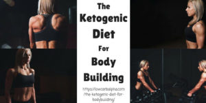 The Ketogenic Diet and Bodybuilding