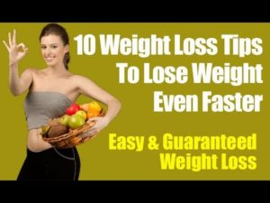 10 Guaranteed Easy Weight Loss Tips