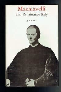 Machiavelli And Renaissance Italy by J. R. Hale