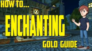 Make Fast Gold in WoW – Enchant Your Way to More Money