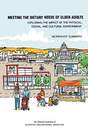 Meeting the Dietary Needs of Older Adults: Exploring the Impact of the Physical, Social, and Cultura...