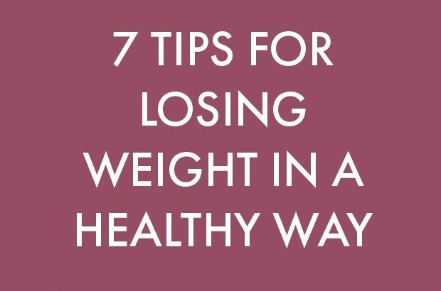 7 Tips That Show You the Healthy Way to Lose Weight
