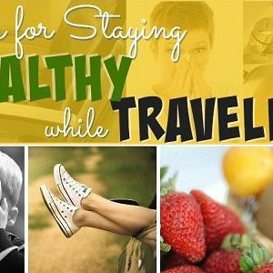 8 Tips For Eating Healthy While Traveling