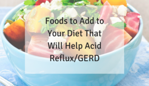 Acid Reflux and Your Diet