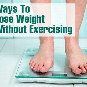 Simple Methods To Lose Weight Without Exercise