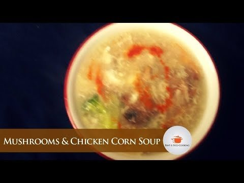 Mushrooms & Chicken Corn Soup | Chicken Corn Soup with Mushrooms & Broccoli | Binti Syed Cook.
