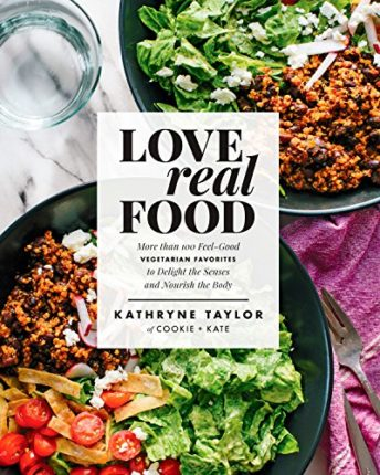 Love Real Food: More Than 100 Feel-Good Vegetarian Favorites to Delight the Senses and Nourish the B...