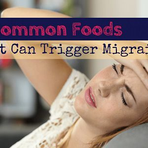 The 8 Most Common Migraine Triggers Foods