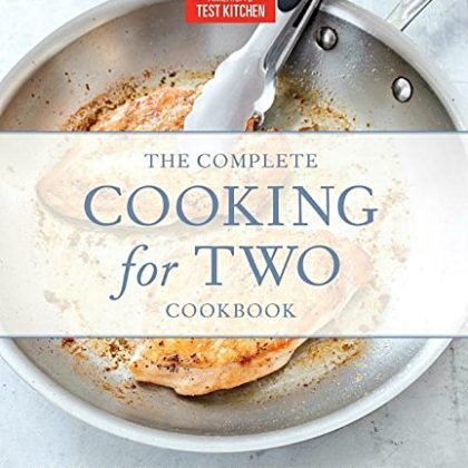 The Complete Cooking for Two Cookbook, Gift Edition: 650 Recipes for Everything You'll Ever Want to ...
