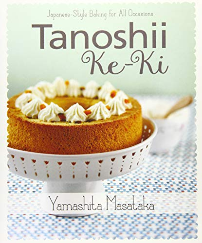 Tanoshii Ke-ki: Japanese-style Baking for All Occasions