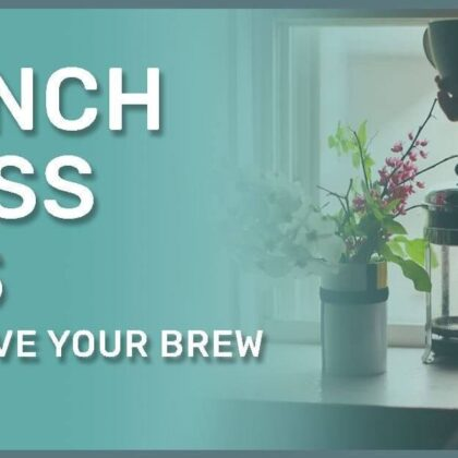 22 Ways to Improve Your French Press Skills